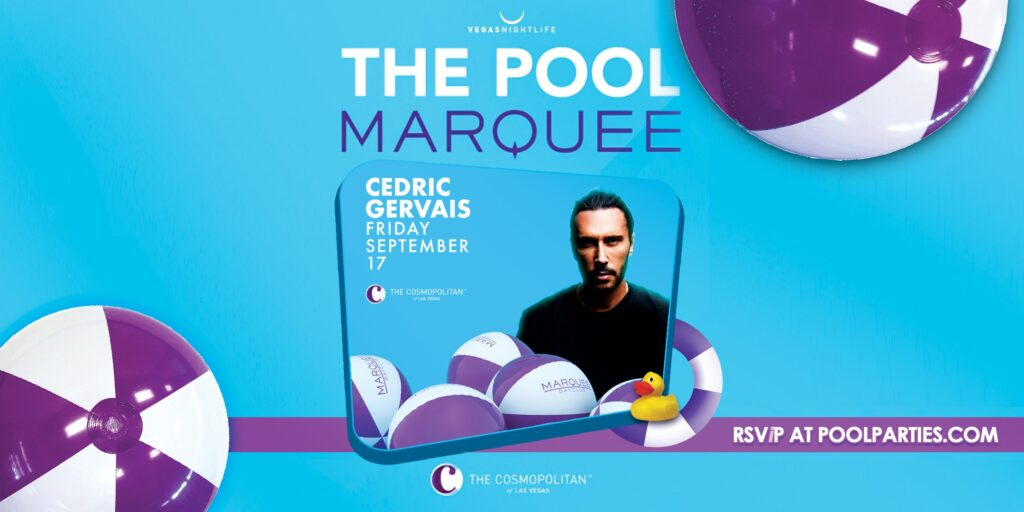 Cedric Gervais | Marquee Dayclub Friday Pool Party